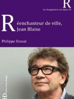Jean Blaise Réenchanteur de ville