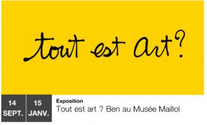 Tout est art Ben _ Musée Maillol